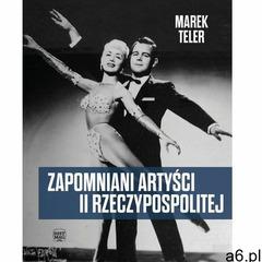 Zapomniani artyści II Rzeczypospolitej - Marek Teler (EPUB) (9788365156303) - ogłoszenia A6.pl
