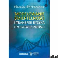 Modelowanie śmiertelności i transfer ryzyka długowieczności - ogłoszenia A6.pl