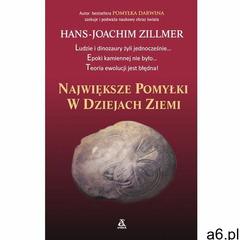 Największe pomyłki w dziejach ziemi - Hans-Joachim Zillmer - ogłoszenia A6.pl