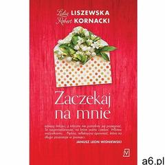 Zaczekaj na mnie - Lidia Liszewska, Robert Kornacki (MOBI) (9788379760459) - ogłoszenia A6.pl