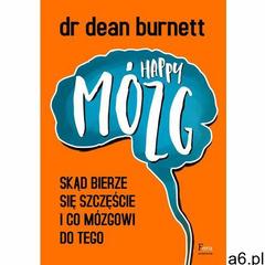 Happy Mózg. Skąd bierze się szczęście i co mózgowi do tego - ogłoszenia A6.pl