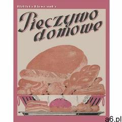 Pieczywo domowe. Darmowy odbiór w niemal 100 księgarniach! - ogłoszenia A6.pl