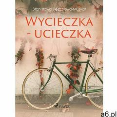 Wycieczka - ucieczka - Stanisława Fleszarowa-Muskat (EPUB) - ogłoszenia A6.pl