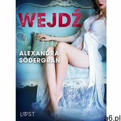 Wejdź - opowiadanie erotyczne - Alexandra Södergran (EPUB) (9788726208603) - ogłoszenia A6.pl