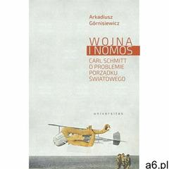 Wojna i nomos Carl Schmitt o problemie porządku światowego (9788324264278) - ogłoszenia A6.pl