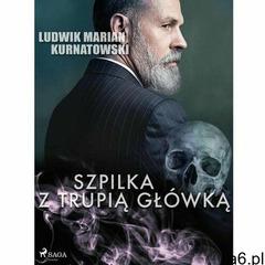Szpilka z trupią główką - Ludwik Marian Kurnatowski (MOBI) (9788726464856) - ogłoszenia A6.pl