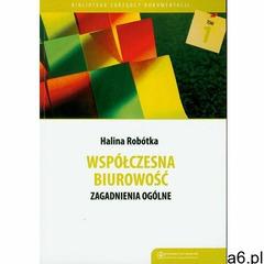 Współczesna biurowość. Zagadnienia ogólne - Halina Robótka (2010) - ogłoszenia A6.pl