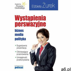 Wystąpienia perswazyjne. Biznes, media, polityka [E-book] (9788375612424) - ogłoszenia A6.pl