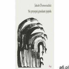 Nie przysypuj gruszkami popiołu - Jakub Domoradzki (EPUB) (2018) - ogłoszenia A6.pl