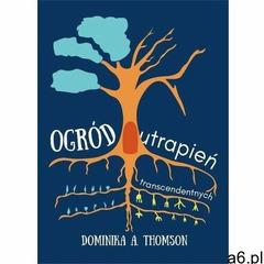 Ogród utrapień transcendentnych - dominika thomson (epub) (9788395894800) - ogłoszenia A6.pl