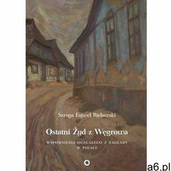 Ostatni Żyd z Węgrowa - Szraga Fajwel Bielawski, Jan Grabowski - ogłoszenia A6.pl