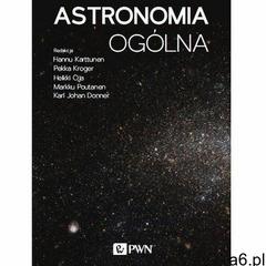 Astronomia ogólna - hannu karttunen, pekka kröger, heikki oja, markku poutanen, karl johan donner (e - ogłoszenia A6.pl
