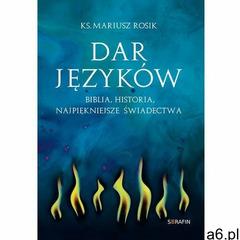 Dar języków. Biblia, historia, najpiękniejsze świadectwa (213 str.) - ogłoszenia A6.pl