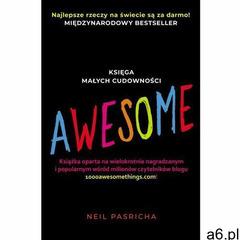 Awesome. Księga małych cudowności - Neil Pasricha (MOBI) (9788380759749) - ogłoszenia A6.pl