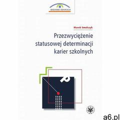 Przezwyciężenie statusowej determinacji karier szkolnych - ogłoszenia A6.pl