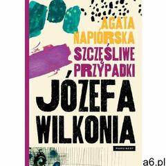 Szczęśliwe przypadki Józefa Wilkonia - Agata Napiórska (MOBI), Agata Napiórska - ogłoszenia A6.pl