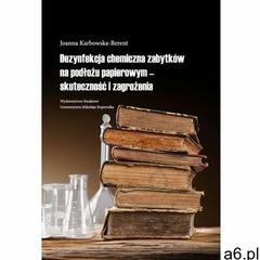 Dezynfekcja chemiczna zabytków na podłożu papierowym - skuteczność i zagrożenia - Joanna Karbowska-B - ogłoszenia A6.pl