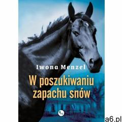 Ebook - W poszukiwaniu zapachu snów darmowa e-przesyłka, Iwona Menzel - ogłoszenia A6.pl