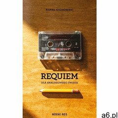 Requiem dla analogowego świata - Rafał Cichowski (EPUB), Rafał Cichowski - ogłoszenia A6.pl