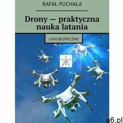 Drony — praktyczna nauka latania - Rafał Puchała (MOBI) - ogłoszenia A6.pl