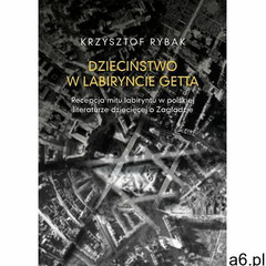 Dzieciństwo w labiryncie getta - Krzysztof Rybak (MOBI) (9788323540243) - ogłoszenia A6.pl