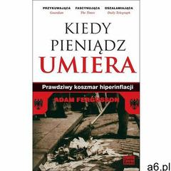 Kiedy pieniądz umiera. Prawdziwy koszmar hiperinflancji, Studio Emka Sp. z Wydawnictwo - ogłoszenia A6.pl