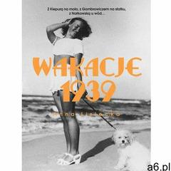 Wakacje 1939. Darmowy odbiór w niemal 100 księgarniach! (9788328709157) - ogłoszenia A6.pl