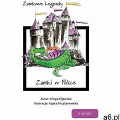 Zamkowe legendy. zamki w polsce - kinga kijewska (mobi) (9788395789328) - ogłoszenia A6.pl