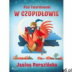 Pan twardowski w czupidłowie - janina porazinska (mobi) (9788726623406) - ogłoszenia A6.pl