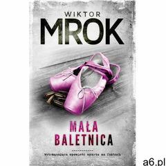 Mała baletnica - Wiktor Mrok, Anna Płaskoń-Sokołowska (EPUB) - ogłoszenia A6.pl