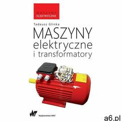 Maszyny elektryczne i transformatory - Tadeusz Glinka (EPUB) - ogłoszenia A6.pl