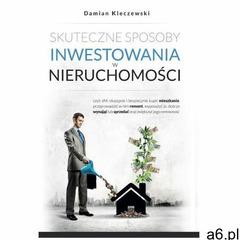 Skuteczne sposoby inwestowania w nieruchomości - ebook, Rozpisani.pl - ogłoszenia A6.pl