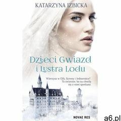 Dzieci Gwiazd i Lustra Lodu - Katarzyna Izbicka (EPUB) (362 str.) - ogłoszenia A6.pl