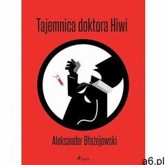 Tajemnica doktora Hiwi - Aleksander Błażejowski (MOBI) (174 str.) - ogłoszenia A6.pl