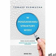 W poszukiwaniu struktury wody - tomasz płowucha (mobi) (9788382191721) - ogłoszenia A6.pl