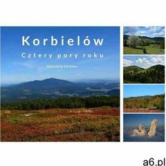 Korbielów. cztery pory roku - katarzyna michalec (pdf) - ogłoszenia A6.pl