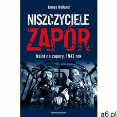 Niszczyciele Zapór. Nalot na zapory, 1943 rok [E-book] (438 str.) - ogłoszenia A6.pl