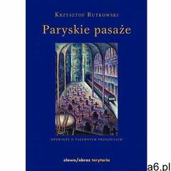 EBOOK Paryskie pasaże Opowieść o tajemnych przejściach - ogłoszenia A6.pl