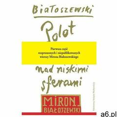 Polot nad niskimi sferami. Rozproszone i niepublikowane wiersze-przekłady poetyckie-dramaty-1942-197 - ogłoszenia A6.pl