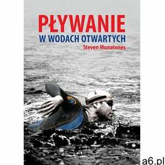 Pływanie w wodach otwartych - Steven Munatones (EPUB), Steven Munatones - ogłoszenia A6.pl
