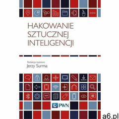 Hakowanie sztucznej inteligencji - jerzy surma (epub) - ogłoszenia A6.pl