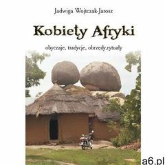 Kobiety Afryki - obyczaje, tradycje, obrzędy, rytuały - ogłoszenia A6.pl
