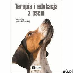 Terapia i edukacja z psem - Potocka Agnieszka (EPUB) (2019) - ogłoszenia A6.pl