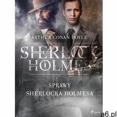 Sprawy Sherlocka Holmesa - Arthur Conan Doyle (MOBI) - ogłoszenia A6.pl