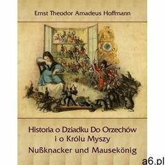 EBOOK Historia o Dziadku Do Orzechów i o Królu Myszy, Armoryka - ogłoszenia A6.pl