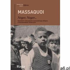 Neger, Neger... Opowieść o dorastaniu czarnoskórego chłopca w nazistowskich Niemczech - Hans-Jurgen  - ogłoszenia A6.pl