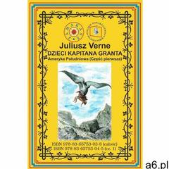 Dzieci Kapitana Granta. Część 1. Ameryka Południowa - ogłoszenia A6.pl