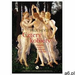 Cztery kobiety: Filomena, Lotka, Beatrice, Garcinda, Paul Heyse - ogłoszenia A6.pl