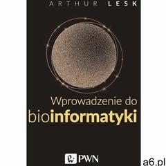 Wprowadzenie do bioinformatyki - Arthur Lesk (MOBI) - ogłoszenia A6.pl