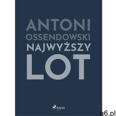 Najwyższy lot - Antoni Ferdynand Ossendowski (MOBI), Saga - ogłoszenia A6.pl